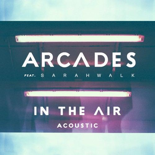 In The Air (Acoustic) de The Arcades
