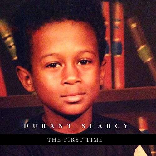 The First Time by Durant Searcy