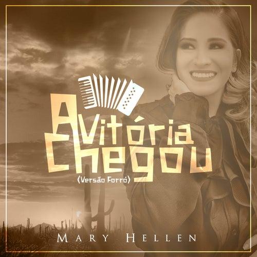 A Vitória Chegou de Mary Hellen
