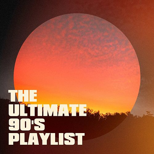 The Ultimate 90's Playlist de Various Artists