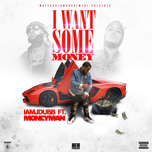 I Want Some Money de I Am J Dubb