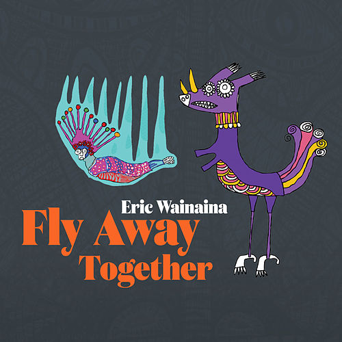 Fly Away Together de Eric Wainaina