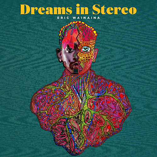 Dreams in Stereo de Eric Wainaina
