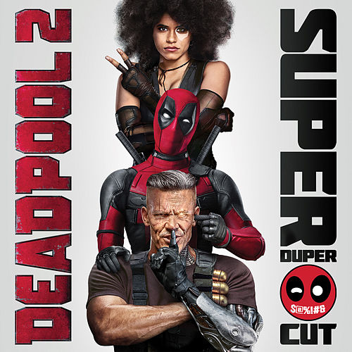 Deadpool 2 (Original Motion Picture Soundtrack) [Deluxe - Super Duper Cut] de Various Artists