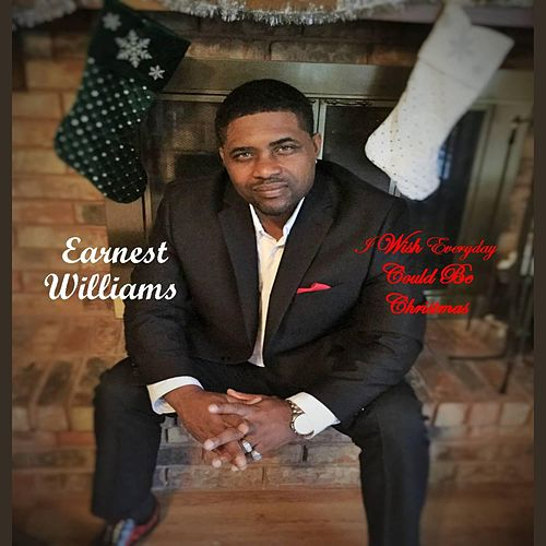 I Wish Everyday Could Be Christmas by Earnest Williams