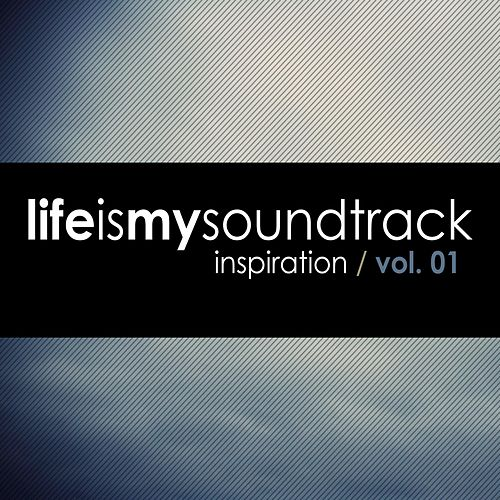 Inspiration, Vol. 01 by Life Is My Soundtrack