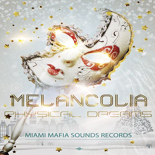 Melancolia von Physical Dreams
