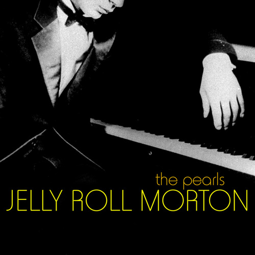 The Pearls by Jelly Roll Morton