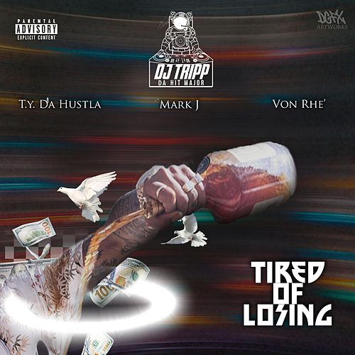 Tired of Losing by Dj Tripp Da Hit Major