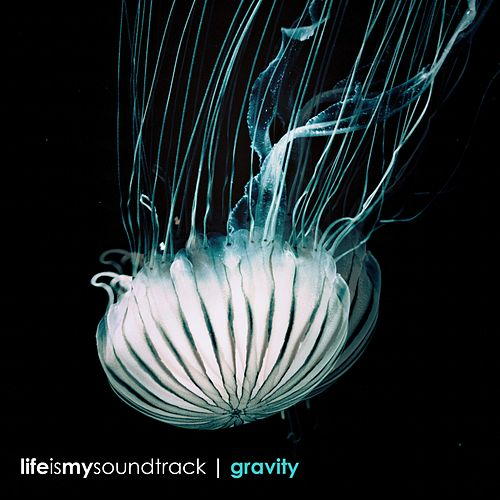 Gravity by Life Is My Soundtrack