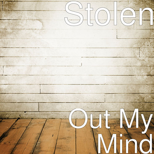 Out My Mind by Stolen