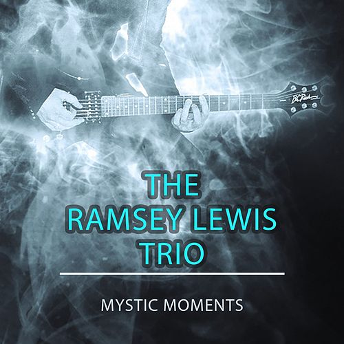 Mystic Moments by Ramsey Lewis