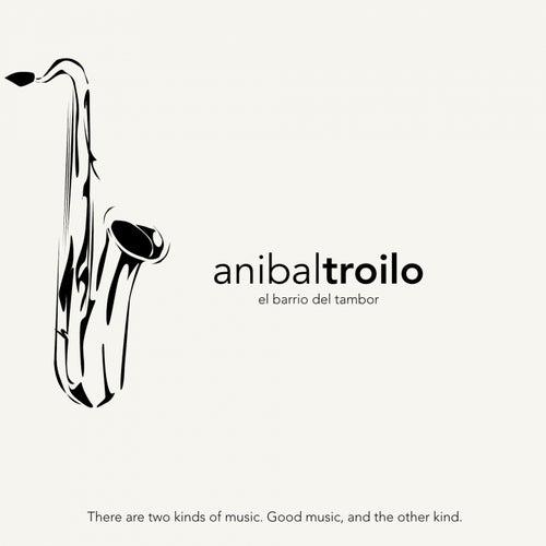 El Barrio del tambor de Anibal Troilo