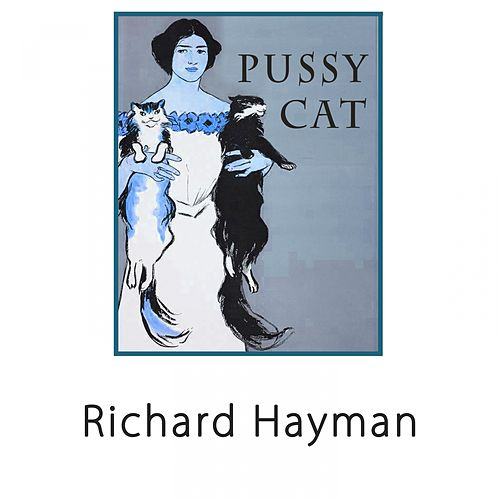 Pussy Cat by Richard Hayman