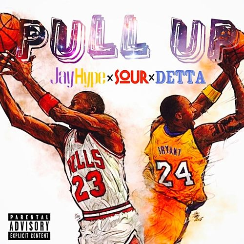 Pull Up (feat. Sour & Detta) by Jay Hype