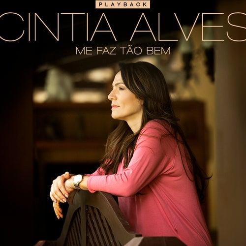 Me Faz Tão Bem (Playback) by Cintia Alves