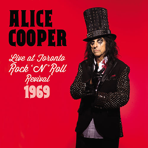 Live at Toronto Rock 'N' Roll Revival 1969 de Alice Cooper