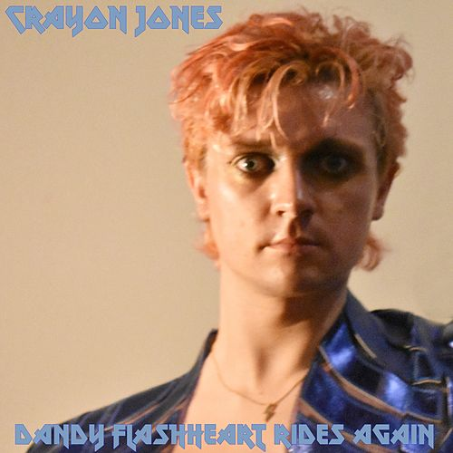 Dandy Flashheart Rides Again by Crayon Jones