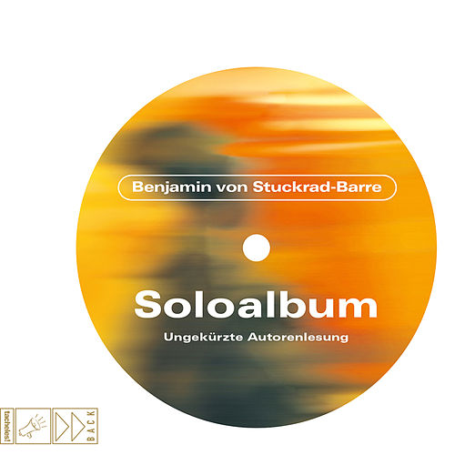 Soloalbum - Jubiläumsausgabe von Benjamin von Stuckrad-Barre