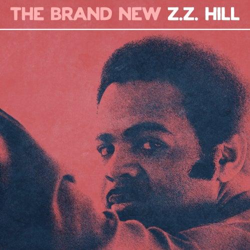The Brand New Z.Z. Hill by Z.Z. Hill