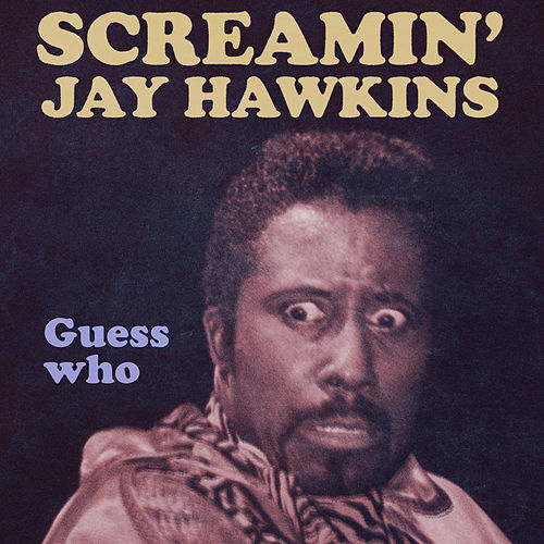 Guess Who by Screamin' Jay Hawkins