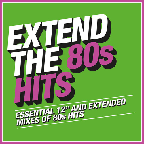 Extend the 80s: Hits von Various Artists