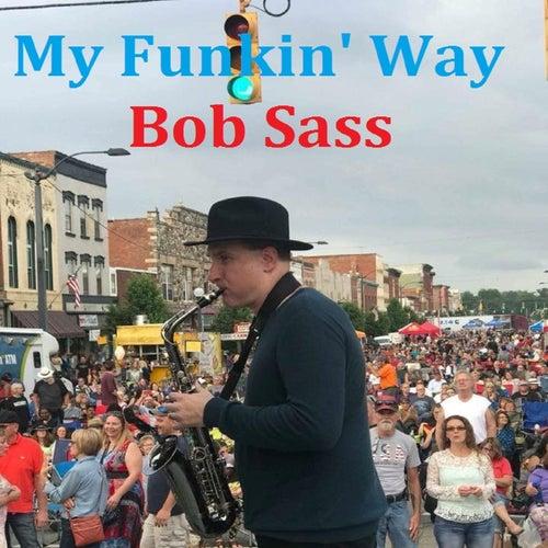 My Funkin' Way von Bob Sass