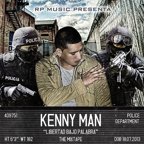 Libertad Bajo Palabra: The Mixtape by Kenny Man
