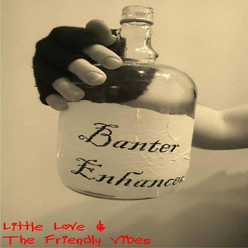 Banter Enhancer by Little Love and the Friendly Vibes
