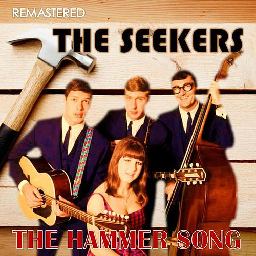 The Hammer Song (Digitally remastered) von The Seekers