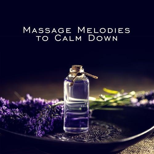 Massage Melodies to Calm Down de Massage Tribe
