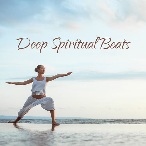 Deep Spiritual Beats von Ibiza Chill Out