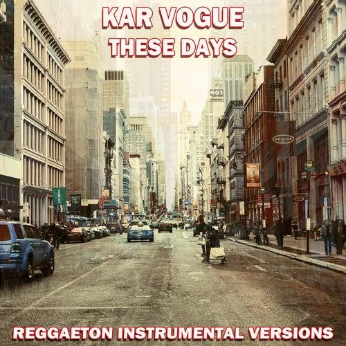 These Days (Reggaeton Instrumental Versions [Tribute To Rudimental]) by Kar Vogue