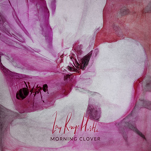 Morning Clover by Long Range Hustle