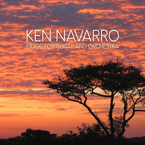 Music for Guitar and Orchestra de Ken Navarro