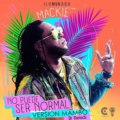 No Puede Ser Normal (Version Mambo) by Mackie
