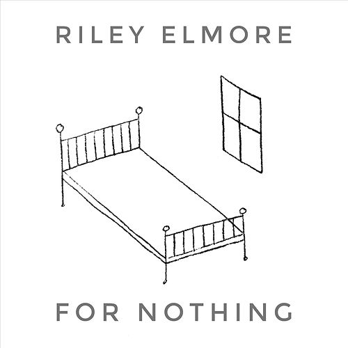 For Nothing by Riley Elmore