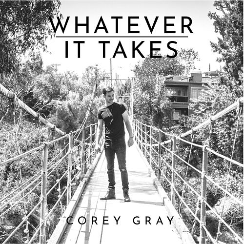 Whatever It Takes (Acoustic) by Corey Gray
