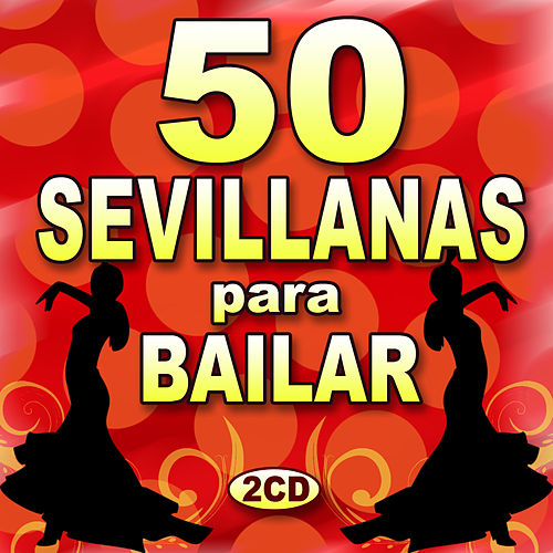 50 Sevillana Para Bailar de Various Artists
