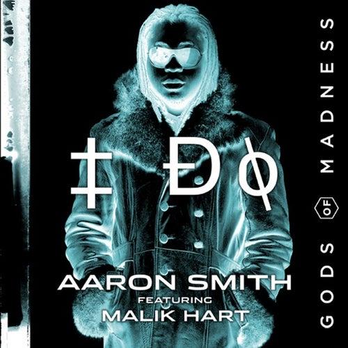 I Do (feat. Malik Hart) von Aaron Smith