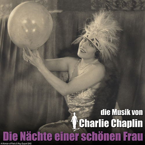 Die Nächte einer schönen Frau (Original Motion Picture Soundtrack) von Charlie Chaplin (Films)