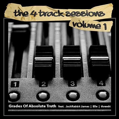 The 4 Track Sessions, Vol. 1 by Grades of Absolute Truth