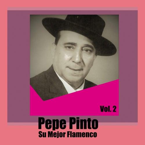 Pepe Pinto / Su Mejor Flamenco, Vol. 2 de Pepe Pinto