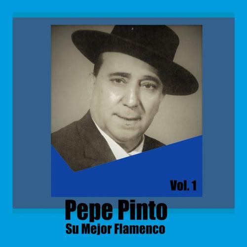 Pepe Pinto / Su Mejor Flamenco, Vol. 1 de Pepe Pinto