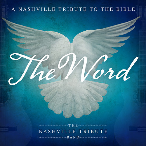 The Word: A Nashville Tribute to the Bible de Nashville Tribute Band