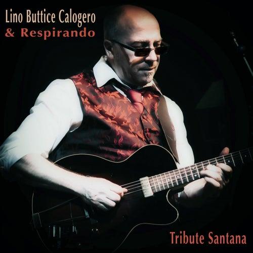 Tribute Santana de Lino Buttice Calogero