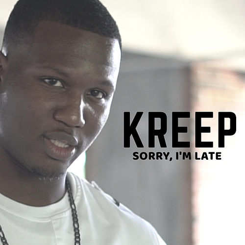 Sorry, I'm Late by Kreep
