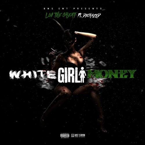 White Girl Money von Lui the Great