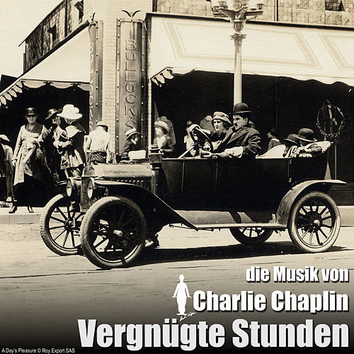Vergnügte stunden (Original Motion Picture Soundtrack) von Charlie Chaplin (Films)