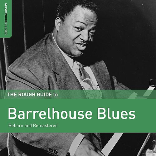 Rough Guide to Barrelhouse Blues by Various Artists